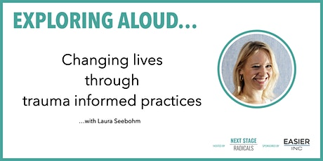 EXPLORING ALOUD:  Changing lives through trauma informed practices tickets