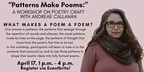 """Patterns Make Poems:"" A Workshop on Poetry Craft  with Andreae Callanan tickets"