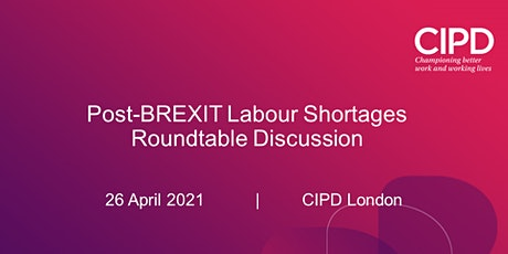 Post-BREXIT Labour Shortages - Roundtable Discussion tickets