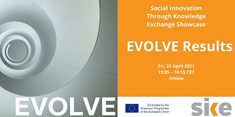 Social Innovation Through Knowledge Exchange Showcase: EVOLVE Results tickets