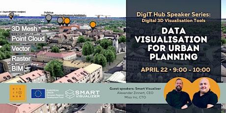 DigIT Hub Speaker Series: Visualising Data for Urban Planning biljetter