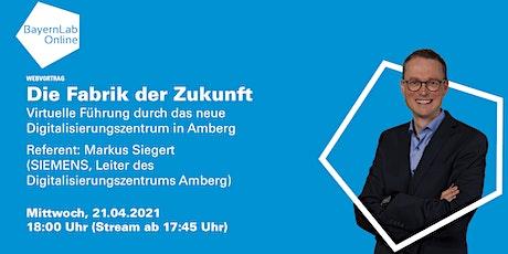 Virtuelle Führung durch die Zukunftsfabrik: Digitalisierungszentrum Amberg Tickets