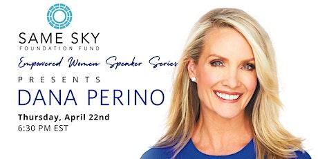 Empowered Women Speaker Series: Dana Perino tickets