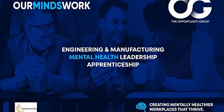 Engineering & Manufacturing - Mental Health Leadership  Apprenticeship tickets