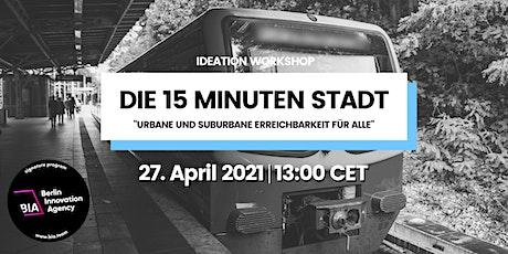 Die 15-Minuten Stadt - Urbane und suburbane Erreichbarkeit für alle Tickets