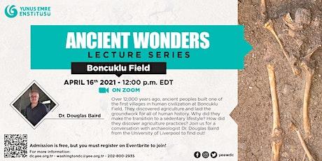 Ancient Wonders Lecture Series: Boncuklu Field tickets