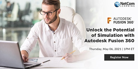 Webinar - Unlock the Potential of Simulation with Autodesk Fusion 360 tickets