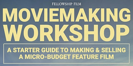 Moviemaking Workshop: Making a Micro-Budget Feature Film (for  ages 16-25) biglietti
