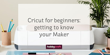 Cricut for beginners: getting to know your Cricut Maker with Chrissie tickets