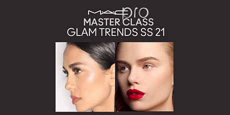 MAC MASTERCLASS  GLAM TRENDS SS21 -  PRO EXCLUSIVE biglietti