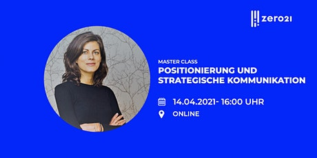 zero21 Master Class: Positionierung und strategische Kommunikation Tickets