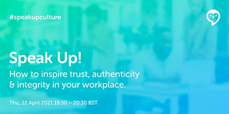 Speak Up! How to inspire trust, authenticity & integrity in your workplace. tickets