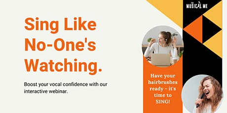 Sing Like No-One's Watching - A Musical Me Webinar tickets