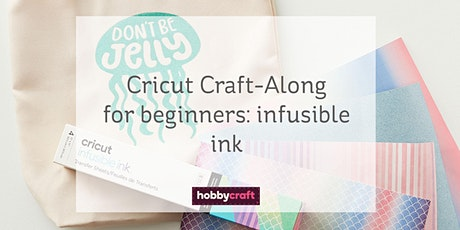 Cricut Craft-Along: beginners guide to Infusible Ink with Vicky tickets