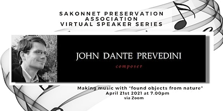 "John Dante Prevedini -  Making music with ""found objects from nature"" tickets"