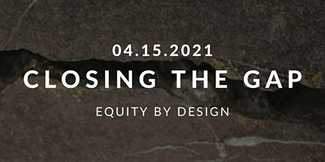 Fireside Chat | Closing the Gap: Equity By Design tickets