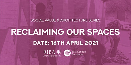 "ELAG Presents ""Social Value & Architecture Series : Reclaiming our Spaces"" tickets"