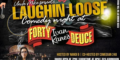 Uncle Mike presents Laughin Loose Comedy Night at Ivan Kane's Forty Deuce tickets