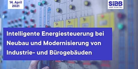 Industrie 4.0: Intelligente Energiesteuerung bei Neubau und Modernisierung Tickets