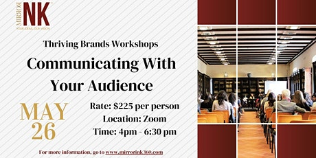 Thriving Brands Workshop: Communicating with Your Audience tickets