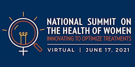 National Summit on the Health of Women: Innovating to Optimize Treatments tickets