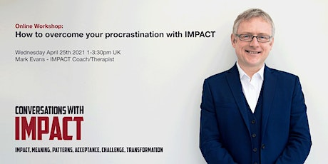 How to overcome your procrastination with IMPACT tickets