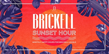 Brickell Sunset Hour - Monthly Happy Hour for Brickell Locals tickets