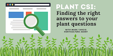 Plant CSI: Finding the right answers to your plant questions tickets