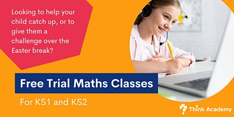 Free Easter Maths Classes with Think Academy UK tickets