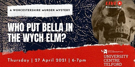 Who Put Bella in the Wych Elm: A Worcestershire Murder Mystery tickets