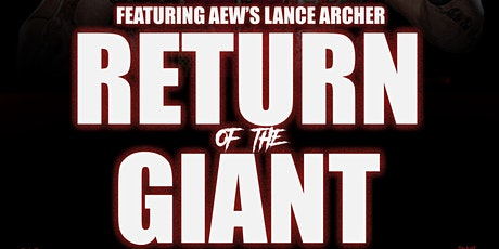 RETURN OF THE GIANT featuring AEW's Lance Archer tickets
