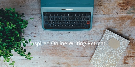 Inspired Online Writing Retreat, August 13 Tickets