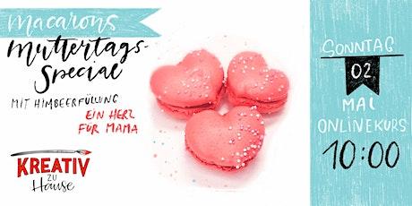 Macarons Muttertags Special  - Live Onlinekurs Kreativ zu Hause Tickets