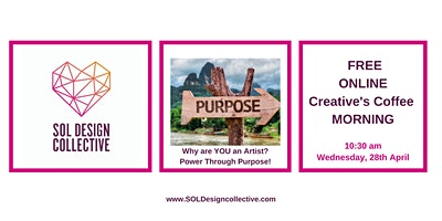 Creative's Coffee Morning: Why are YOU an artist? Power Through Purpose!