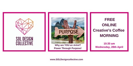 Creative's Coffee Morning: Why are YOU an artist? Power Through Purpose! tickets