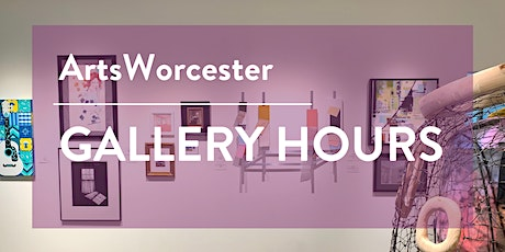 ArtsWorcester Gallery Hours tickets