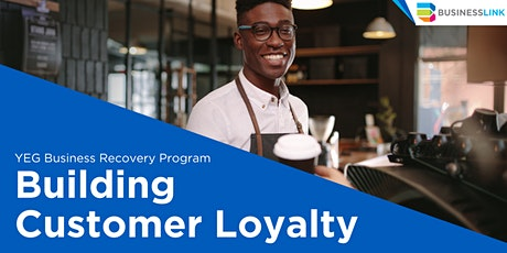 YEG Business Recovery Program: Building Customer Loyalty tickets