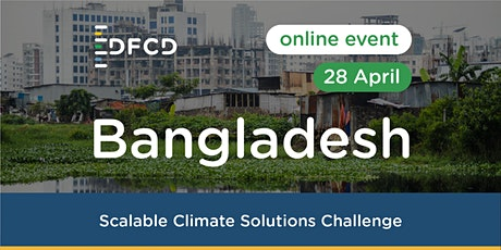 DFCD Scalable Climate Solutions challenge in Bangladesh tickets