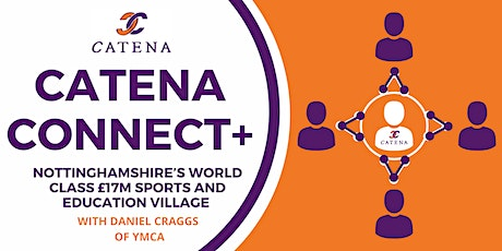 Catena Connect+ Presents:Nott's World Class Sports and Education Village tickets