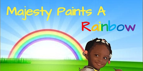 Majesty Paints a Rainbow Book Release tickets