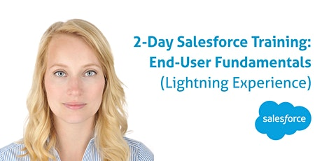 2-day Salesforce End-User Fundamentals (in Lightning): Sept 14-15, 2021 tickets