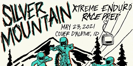 Xtreme Enduro Prep | May 23 , 2021 | Couer d'Alene, ID | Level  4-7 tickets
