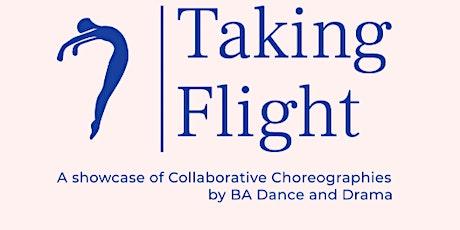 Taking Flight: A Showcase of Collaborative Choreographies -BA Dance & Drama tickets