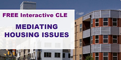 Live Webinar: Mediating Housing Issues (Free CLE) tickets