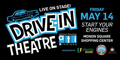 """Actors Theatre of Indiana Drive-IN """"Start Your Engines"""" May 14, 2021 tickets"""