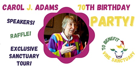 Carol J. Adams 70th Birthday Blast tickets