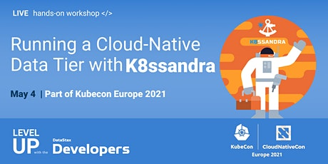 Running a Cloud-Native Data Tier with K8ssandra - Kubecon Europe 2021! tickets