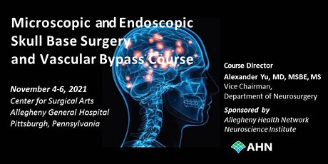 Microscopic/Endoscopic Skull Base Surgery Course and Vascular Bypass Lab tickets