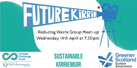 Future Kirrie: Reducing Waste Group April Meet-up tickets