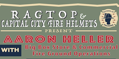 Big Box Store & Commercial Fire Ground Operations with D/C Aaron Heller tickets